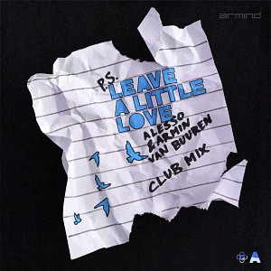 Alesso x Armin van Buuren – Leave A Little Love (Club Mix)