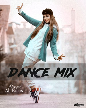 Ali Edris – Dance Mix 01