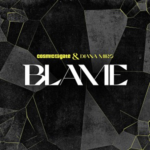 Cosmic Gate & Diana Miro – Blame