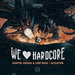 Dimitri Vegas & Like Mike x Scooter – We Love Hardcore