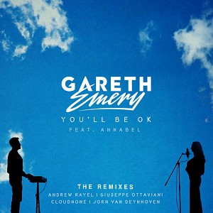 Gareth Emery ft. Annabel - You'll Be OK (The Remixes)