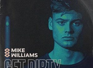 Mike Williams - Get Dirty