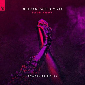 Morgan Page & VIVID – Fade Away (Stadiumx Remix)