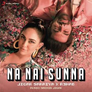 R3HAB x Sachin-Jigar – Na Nai Sunna