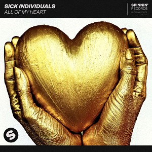 Sick Individuals - All Of My Heart