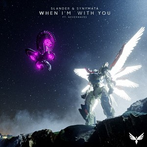 Slander & Synymata - When I'm With You