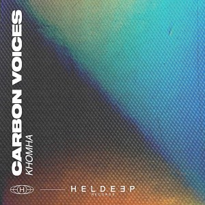 KhoMha - Carbon Voices