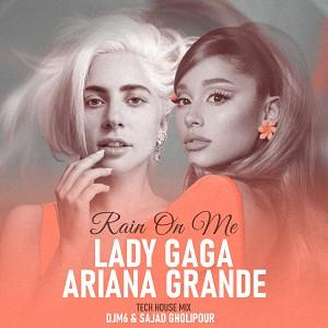 Lady Gaga x Ariana Grande - Rain on Me (DJM6 & Sajjad Gholipour Remix)