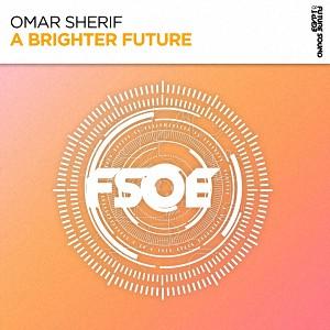 دانلود آهنگ ترنس Omar Sherif – A Brighter Future