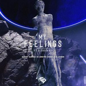 دانلود آهنگ خارجی Serhat Durmus – My Feelings (Dimitri Vangelis & Wyman Remix)