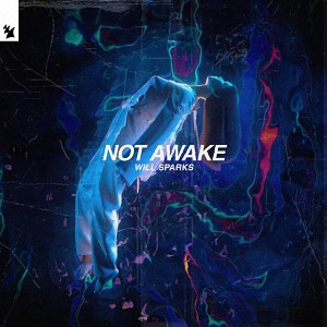 Will Sparks – Not Awake