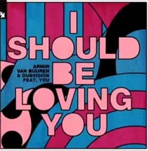 دانلود آهنگ Armin van Buuren & DubVision – I Should Be Loving You