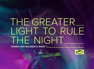 Armin van Buuren & Rank 1 - The Greater Light To Rule The Night