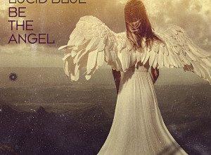 Giuseppe Ottaviani Feat. Lucid Blue - Be the Angel