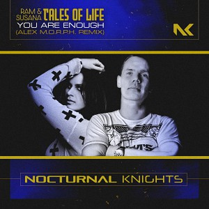 Ram & Susana pres. Tales Of Life - You Are Enough (Alex M.O.R.P.H. Extended Remix)