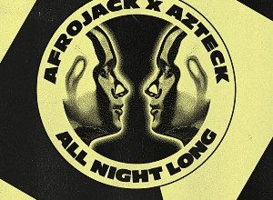Afrojack & Azteck - All Night Long