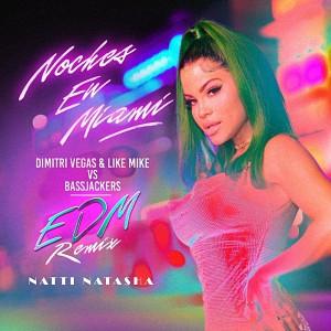 Natti Natasha - Noches en Miami (Dimitri Vegas & Like Mike vs. Bassjackers Remix)